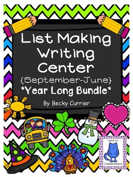 List Making Writing Center- September-June *BUNDLE*