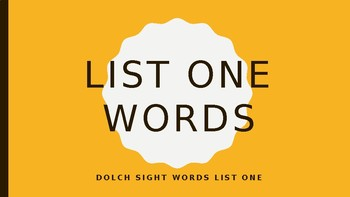 List One Words (Dolch Sight Words) Powerpoint (Editable)