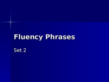 FLUENCY PHRASES  POWER POINT #2