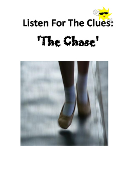 Listen For The Clues:  The Chase