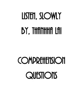 Listen, Slowly BY Thanhha Lai. COMPREHENSION QUESTIONS