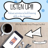 Listen Up! TAL Podcast Activity Listening/Persuasive Writing CCSS