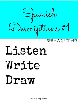Listen, Write, Draw - Descriptions #1 - SER + ADJECTIVES - Spanish I activity