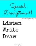 Listen, Write, Draw - Descriptions #1 - SER + ADJECTIVES #