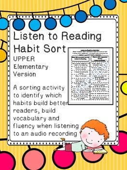 Listen to Reading Habits Sort UPPER elementary