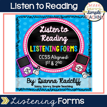 Listen to Reading: Listening Forms {CCSS for 1st & 2nd R.L. & R.I}