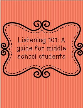 Listening 101:  A guide for middle school students