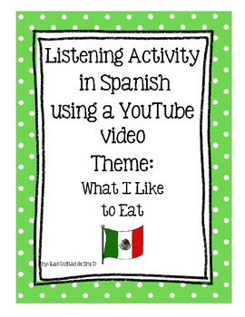 Listening Activity in Spanish using YouTube video, Theme: What I Like to Eat