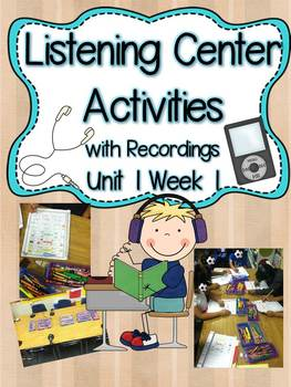 Listening Center Activities with Recordings Unit 1 Week 1
