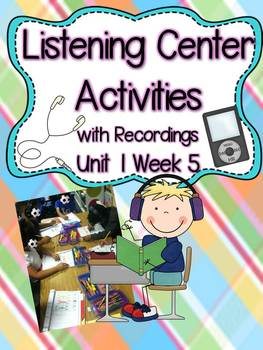 Listening Center Activities with Recordings Unit 1 Week 5
