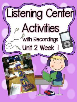Listening Center Activities with Recordings Unit 2 Week 1