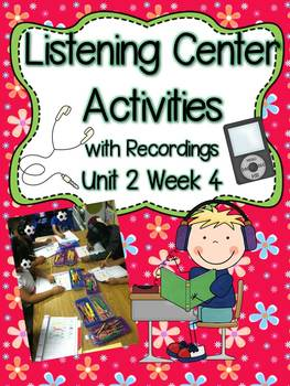 Listening Center Activities with Recordings Unit 2 Week 4