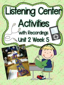 Listening Center Activities with Recordings Unit 2 Week 5