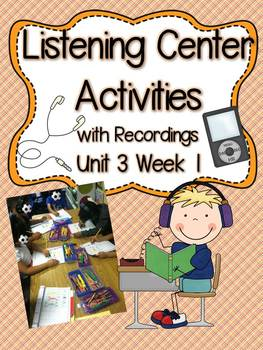 Listening Center Activities with Recordings Unit 3 Week 1
