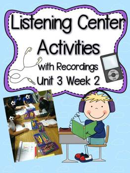 Listening Center Activities with Recordings Unit 3 Week 2