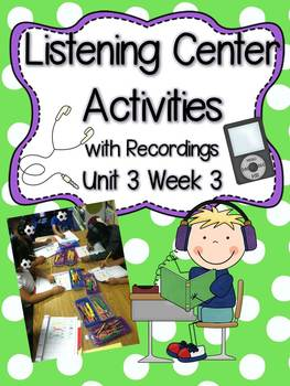 Listening Center Activities with Recordings Unit 3 Week 3
