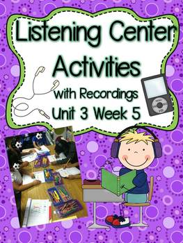 Listening Center Activities with Recordings Unit 3 Week 5