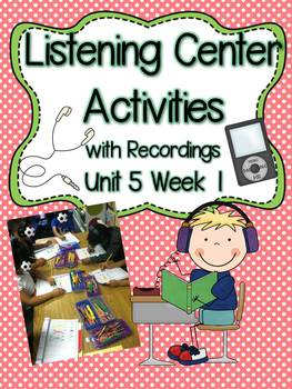 Listening Center Activities with Recordings Unit 5 Week 1
