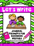 Let's Write! Journal Writing Prompts for Beginning Writers (Kindergarten Bundle)