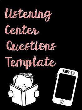 Listening Center Question Template