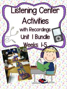 Listening Centers & Recordings Unit 1 Bundle Weeks 1-5