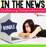 Listening Comprehension News Stories The Bundle ESL