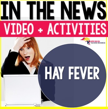 Listening Comprehension Activity - News Story Hay Fever