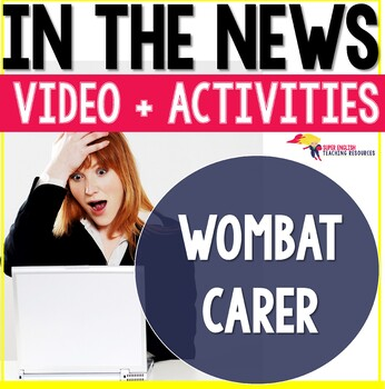 Listening Comprehension News Story Wombat Carer