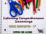 Listening Comprehension Screenings K-5 : Common Core Aligned