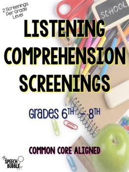 Listening Comprehension Screenings Grades 6 - 8: Common Co