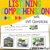 Listening Comprehension WH Questions