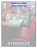 Listening Comprehensions - Riverdale (Season 1 Bundle)