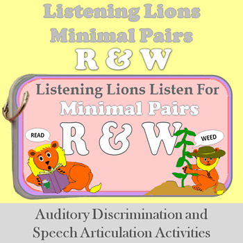 Listening Lions Listen for /r/ and /w/