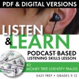 Listening Skills Podcast Activity, Listen & Learn #3, PDF & Google Drive, CCSS