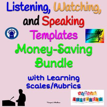 Listening, Watching, and Speaking Templates Bundle with Learning Scales/Rubrics