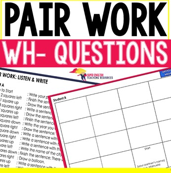 Listening and Speaking ESL Pair Work WH- Questions