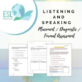 Listening and Speaking Placement / Diagnostic / Formal Assessment
