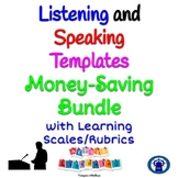 Listening and Speaking Templates Bundle with Learning Scales/Rubrics