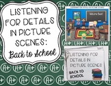 Listening for Details in Picture Scenes: Back to School