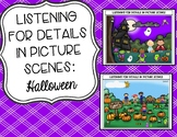 Listening for Details in Picture Scenes: Halloween