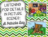 Listening for Details in Picture Scenes: St. Patrick's Day