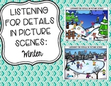 Listening for Details in Picture Scenes: Winter