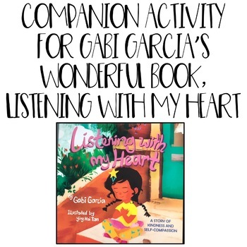 Listening with my Heart Book Companion Activity Positive Self Talk & Compassion