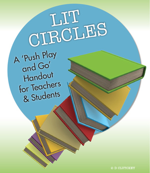 Lit Circles: A 'Push Play and Go' Handout for Teachers and Students
