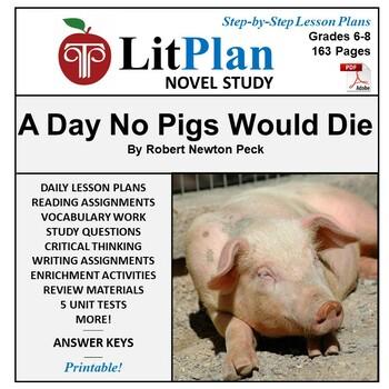 LitPlan Teacher Guide: A Day No Pigs Would Die - Lesson Plans, Questions, Tests