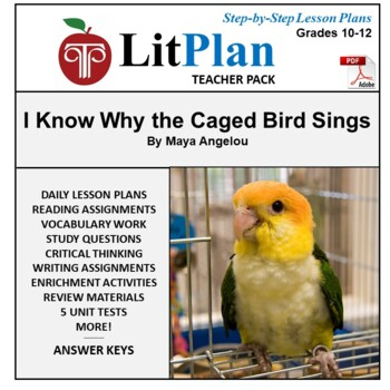 LitPlan Teacher Guide: I Know Why the Caged Bird Sings - Lesson Plans, Tests ...