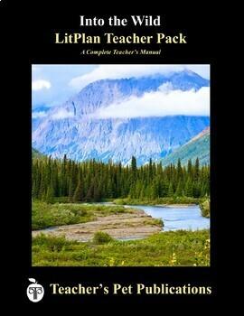 LitPlan Teacher Guide: Into the Wild  - Lesson Plans, Questions, Tests
