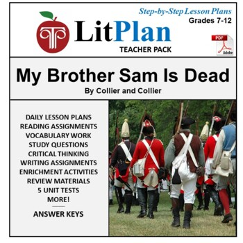 LitPlan Teacher Guide: My Brother Sam Is Dead - Lesson Plans, Questions, Tests