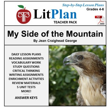 LitPlan Teacher Guide: My Side of the Mountain - Lesson Plans, Questions, Tests