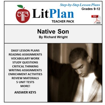 LitPlan Teacher Guide: Native Son - Lesson Plans, Questions, Tests